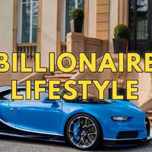 Billionaire Lifestyle | Life Of Billionaires & Rich Lifestyle | Motivation #17