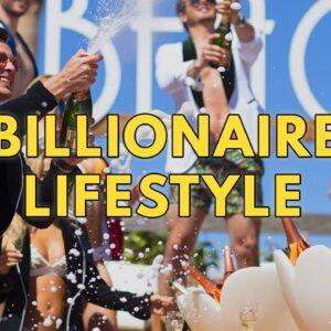 Billionaire Lifestyle | Life Of Billionaires & Rich Lifestyle | Motivation #22