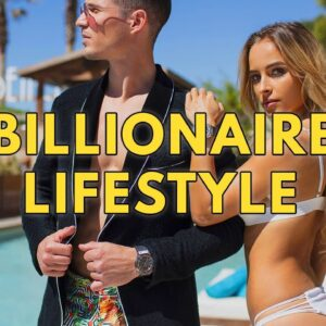 Billionaire Lifestyle | Life Of Billionaires & Rich Lifestyle | Motivation #23