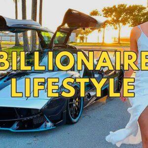 Billionaire Lifestyle | Life Of Billionaires & Rich Lifestyle | Motivation #34