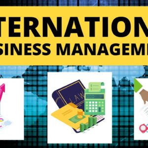 International Business Management Basics before You Move Next Step