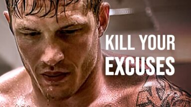 KILL YOUR EXCUSES - Motivational Speech