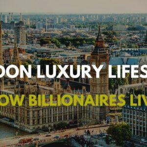 Billionaire Lifestyle in London 💸 [Luxury Lifestyle Motivation]