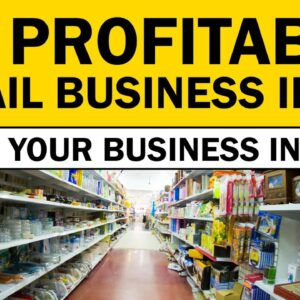 Top 20 Profitable Retail Business Ideas in 2021 | New Business Ideas 2021