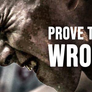 PROVE THEM WRONG - Best Motivational Speech