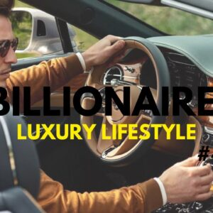 BILLIONAIRE Luxury Lifestyle 💲 [Billionaire Entrepreneur Motivation] #4