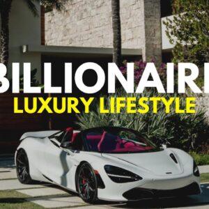 BILLIONAIRE Luxury Lifestyle 💲 [Billionaire Entrepreneur Motivation] #6
