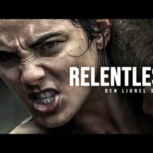 RELENTLESS - Best Motivational Speech