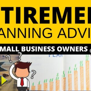 Retirement Planning Advice for Small Business Owners in 2021