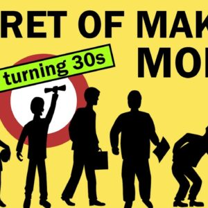 Secret of Making Money You Must Know before Turning 30s