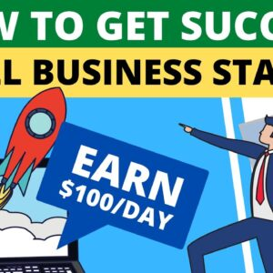 Small Business Startup 2021 - 3 Methods to Get Success!