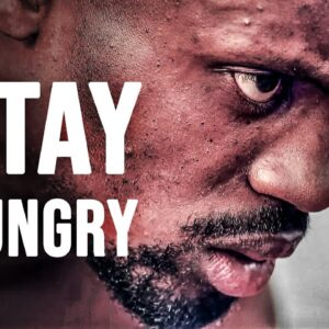 STAY HUNGRY - Motivational Video