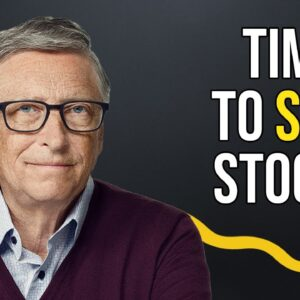 Bill Gates Is Selling Out Of His Stocks & The Reasons Behind It Are Frightening