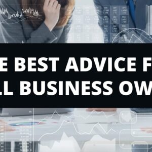 The Best Advice to Small Business Owners