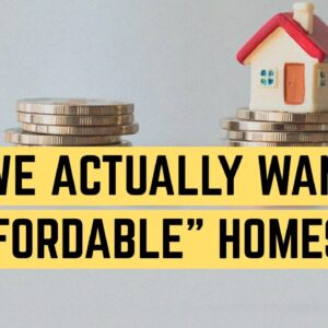The Housing Affordability Crisis We Don't Want To Solve