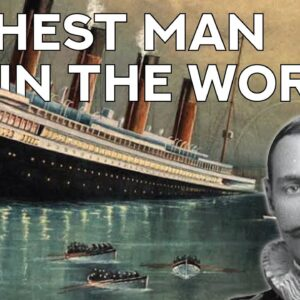 The Richest Man In The World Was Aboard The Titanic