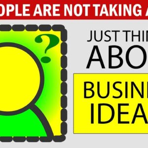 Thinking about Business Ideas! Not Starting a Business? WATCH THIS
