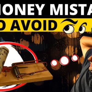 Top 10 Money Mistakes You Must Avoid to Become RICH