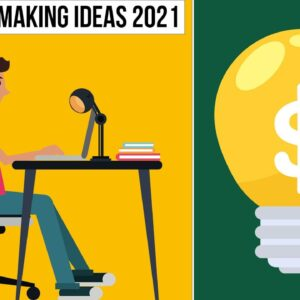 Top 20 Money Making Ideas for College Students in 2021