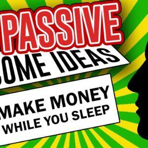 Top 20 Passive Income Ideas to Make Passive Income