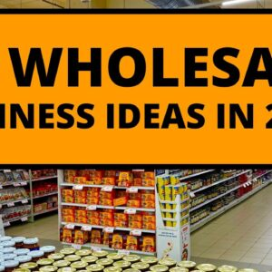 Top 20 Wholesale Business Ideas for 2021 | New Business Ideas in 2021