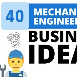 Top 40 Profitable Business Ideas in Mechanical Engineering Industry
