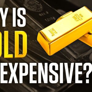 Why Is Gold So Expensive?