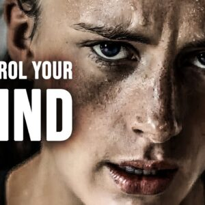 CONTROL YOUR MIND - Motivational Speech
