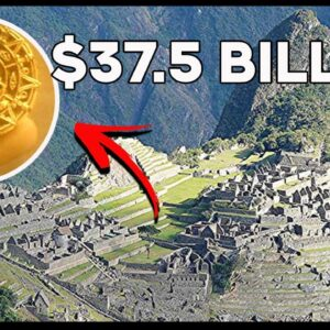 The Lost Inca Treasure Could Be Worth More Than $37 Billion Dollars