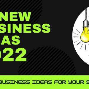 Top 10 New Business Ideas to Start a Business in 2022