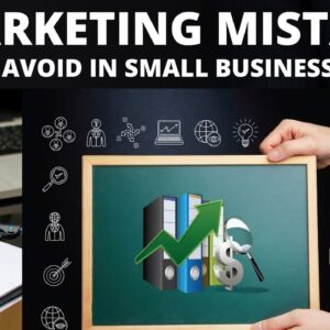 7 Marketing Mistakes to Avoid in Small Business