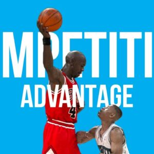 COMPETITIVE ADVANTAGE: How to find it & Win in Life