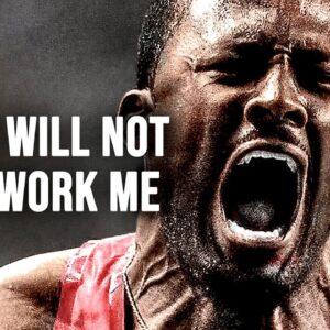 YOU WILL NOT OUTWORK ME - Motivational Speech