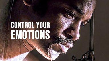 CONTROL YOUR EMOTIONS - Motivational Speech