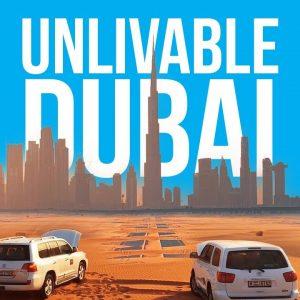 Why Dubai is an Unlivable City